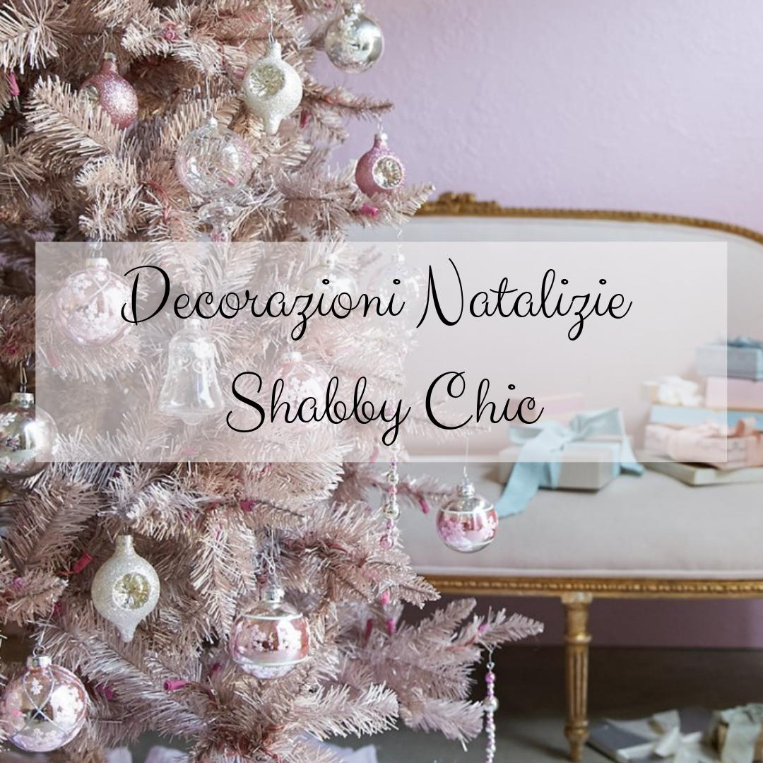 Buon Natale Shabby Chic.Decorazioni Di Natale Shabby Chic